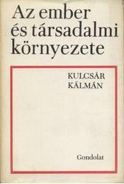 Az ember és társadalmi környezete - Kulcsár Kálmán - Régikönyvek