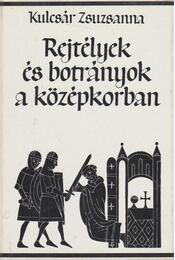 Rejtélyek és botrányok a középkorban - Kulcsár Zsuzsanna - Régikönyvek