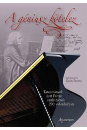 A géniusz kötelez. Tanulmányok Liszt Ferenc születésének 200. évfordulójára. - Kulin Ferenc - Régikönyvek