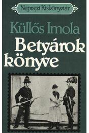 Betyárok könyve - Küllős Imola - Régikönyvek