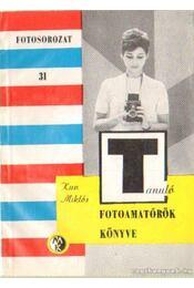 Fotoamatőrök könyve - Kun Miklós - Régikönyvek