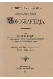 Szombathely - Savaria - rend. tanácsu város monographiája. I. - Kunc Adolf - Régikönyvek