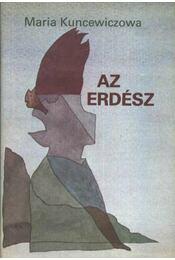 Az erdész - Kuncewiczowa, Maria - Régikönyvek