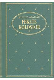 Fekete kolostor - Kuncz Aladár - Régikönyvek