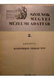 Kunszentmárton földrajzi nevei - Kakuk Mátyás - Régikönyvek