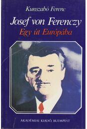 Josef von Ferenczy (dedikált) - Kunszabó Ferenc - Régikönyvek