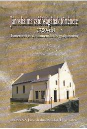 Jánoshalma zsidóságának története 1750-től - Kurucz Ferenc, Zádor Ede - Régikönyvek