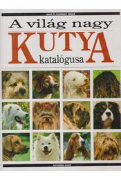 A világ nagy kutya katalógusa - Simone, Serge, Simone, Dominique - Régikönyvek