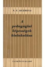A pedagógiai képességek kialakulása - Kuzmina, N. V - Régikönyvek