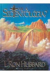 Mi a szcientológia? - L. Ron Hubbard - Régikönyvek