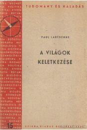 A világok keletkezése - Labérenne, Paul - Régikönyvek