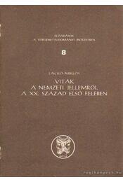 Viták a nemzeti jellemről a XX. század első felében - Lackó Miklós - Régikönyvek