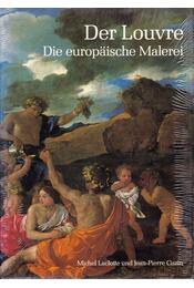Der Louvre - Die europäische Malerei - Laclotte, Michel, Jean-Pierre Cuzin - Régikönyvek