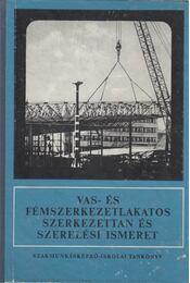 Vas- és fémszerkezetlakatos szerkezettan és szerelési ismeret - Lacza József dr. - Régikönyvek