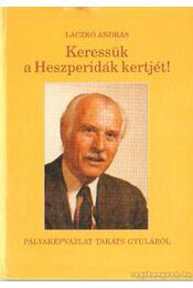 Keressük a Heszperidák kertjét! (dedikált) - Laczkó András - Régikönyvek