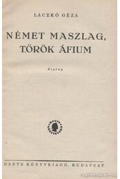 Német maszlag, török áfium - Laczkó Géza - Régikönyvek