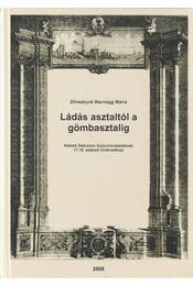 Ládás asztaltól a gömbasztalig - Zlinszkyné Sternegg Mária - Régikönyvek