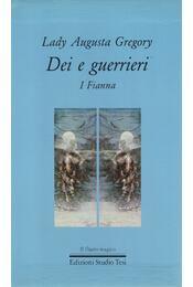 Dei e guerrieri - Lady Augusta Gregory - Régikönyvek