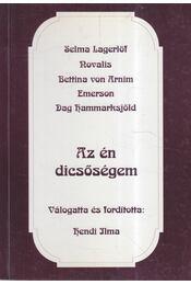 Az én dicsőségem (dedikált) - Lagerlöf, Zelma, Friedrich Hardenberg Novalis, Arnim, Bettina von, Emerson, Ralph Waldo, Dag Hammarskjöld - Régikönyvek