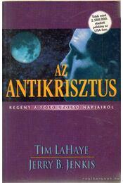 Az Antikrisztus - LaHaye, Tim, Jenkins, Jerry B. - Régikönyvek