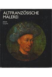 Altfranzösische Malerei - Lajta Edit - Régikönyvek