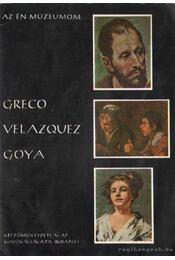 Greco, Velazquez, Goya - Lajta Edit - Régikönyvek
