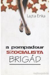 A Pompadour szocialista brigád - Lajta Erika - Régikönyvek
