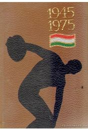 Három évtized sportja 1945-1975 (számozott) (mini) - Lakatos György, Kutas István - Régikönyvek
