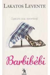 Barbibébi (dedikált) - Lakatos Levente - Régikönyvek