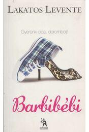 Barbibébi - Lakatos Levente - Régikönyvek