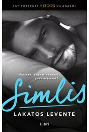 Simlis - Egy történet a Szigor világából - Lakatos Levente - Régikönyvek