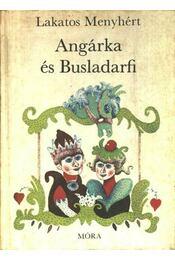 Angárka és Busladarfi - Lakatos Menyhért - Régikönyvek