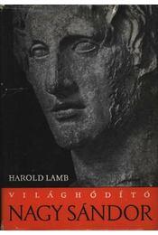 Világhódító Nagy Sándor - Lamb, Harold - Régikönyvek