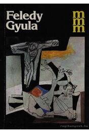 Feledy Gyula (dedikált) - Láncz Sándor - Régikönyvek