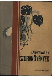 Szobanövények - Láng Tivadar - Régikönyvek