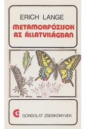Metamorfózisok az állatvilágban - Lange, Erich - Régikönyvek