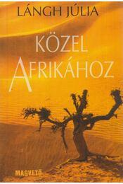 Közel Afrikához - Lángh Júlia - Régikönyvek