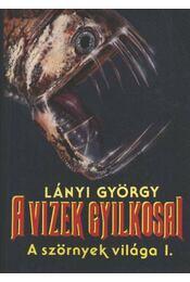 A vizek gyilkosai - Lányi György - Régikönyvek