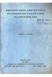 Breeding Birds and Old Field Succession on Fallow Long Island Farmland (A Fallow Long szigeti farmokon tenyésztett madarak szaporulata és utódlása) - Lanyon, Wesley E. - Régikönyvek