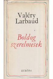 Boldog szerelmesek - Larbaud, Valéry - Régikönyvek