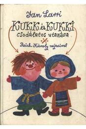 Kukk és Kukki csodálatos utazása - Larri, Jan - Régikönyvek