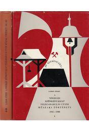 A nógrádi szénbányászat felszabadulás utáni műszaki története 1945-1980 I-II (dedikált) - Lassan József - Régikönyvek