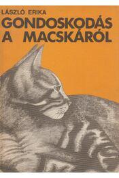 Gondoskodás a macskáról - László Erika - Régikönyvek