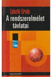 A rendszerelmélet távlatai - László Ervin - Régikönyvek