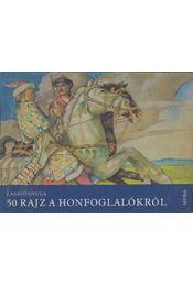 50 rajz a honfoglalókról - László Gyula - Régikönyvek