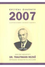 Építési Évkönyv 2007 - László László - Régikönyvek
