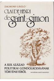 Claude-Henri de Saint-Simon - László Zsigmond - Régikönyvek