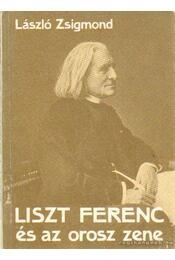 Liszt Ferenc és az orosz zene - László Zsigmond - Régikönyvek