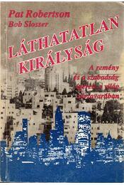 Láthatatlan királyság - Pat Robertson, Bob Slosser - Régikönyvek