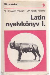 Latin nyelvkönyv I. - Dr. Nagy Ferenc, N. HORVÁTH MARGIT - Régikönyvek